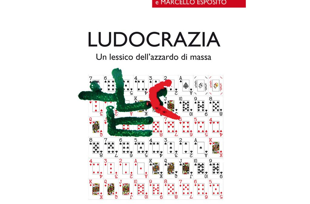 Ludocrazia lessico dell'azzardo di massa